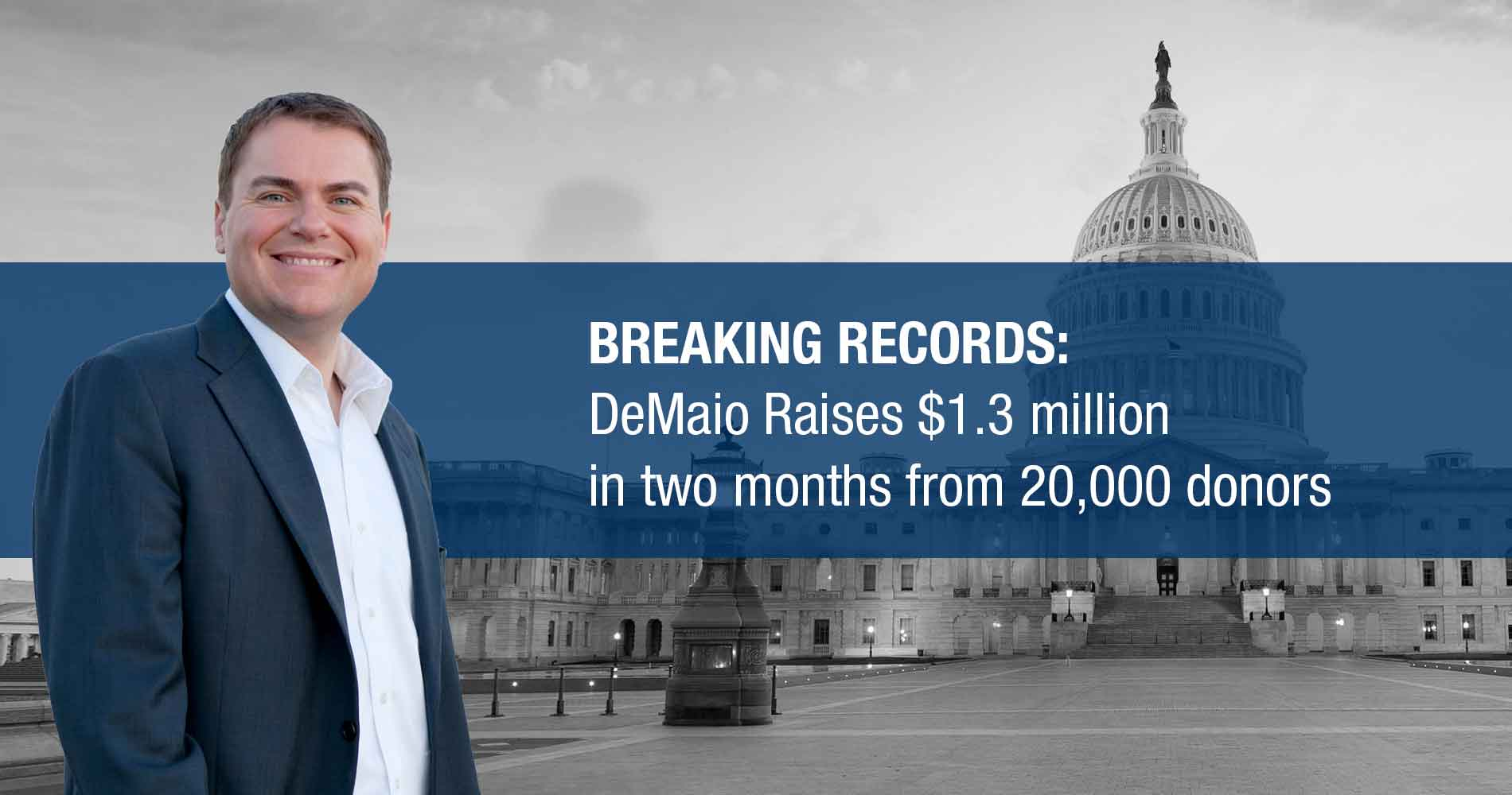 Breaking Records: DeMaio Raises $1.3 million in two months from 20000 donors